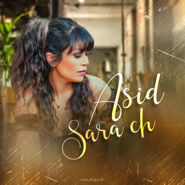 Sara Ch - Asid Song'