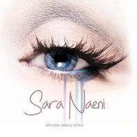 Sara Naeini - 'Esharate Nazar (Mehran Abbasi Remix)'