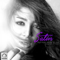 Satin - 'Hich Kasi Mesle To Nist'