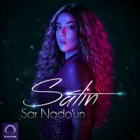 Satin - 'Sar Nado'un'
