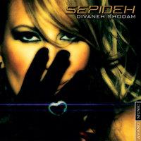 Sepideh - 'Divaaneh Shodam'