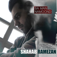 Shahab Ramezan - 'Ba Man Namoond'