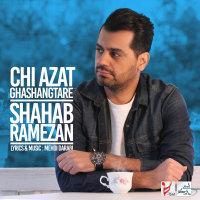 Shahab Ramezan - 'Chi Azat Ghashangtare'