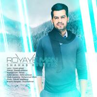 Shahab Ramezan - 'Royaye Man'