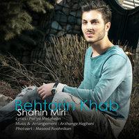 Shahin Miri - 'Behtarin Khab'