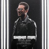 Shahin Miri - 'Bezar Bere'