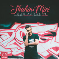 Shahin Miri - 'Dardo Balat'
