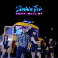 Shahin Tick - 'Hishki Mese Ma'