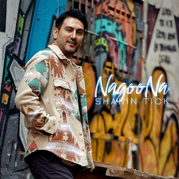 Shahin Tick - Nagoo Na Song