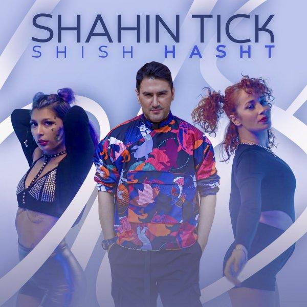Shahin Tick - 'Shish Hasht'