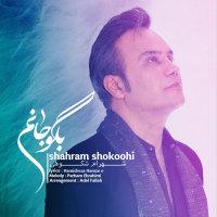 Shahram Shokoohi - 'Begoo Janam'