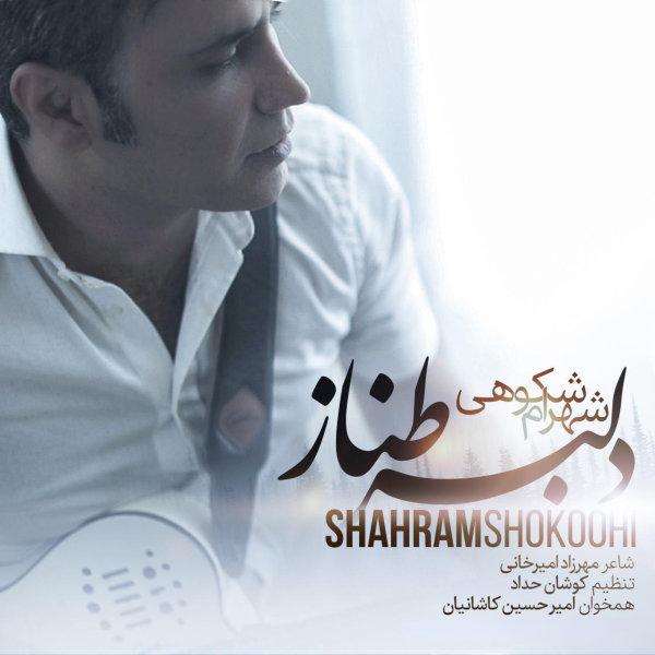 Shahram Shokoohi - 'Delbare Tannaz'