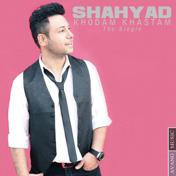 Shahyad - Khodam Khastam Song