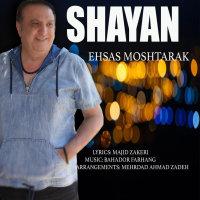 Shayan - 'Ehsas Moshtarak'
