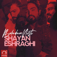 Shayan Eshraghi - 'Baladam Nisti'