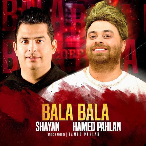 Shayan Yazdan & Hamed Pahlan - Bala Bala