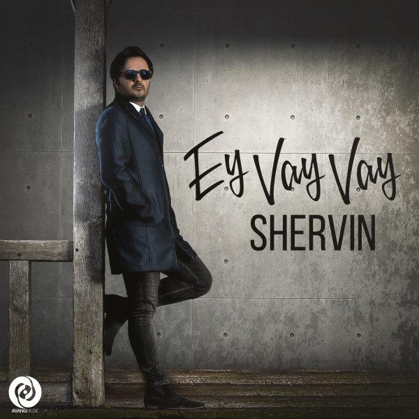 Shervin - Ey Vay Vay