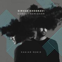 Sirvan Khosravi - 'Dorost Nemisham (Xaniar Remix)'