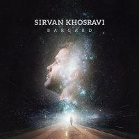 Sirvan Khosravi - 'Bargard'
