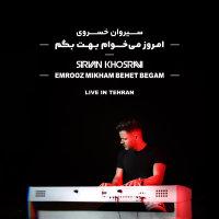 Sirvan Khosravi - 'Emrooz Mikham Behet Begam (Live)'