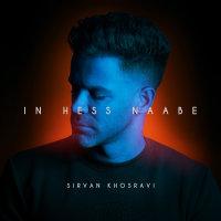 Sirvan Khosravi - 'In Hess Naabe'
