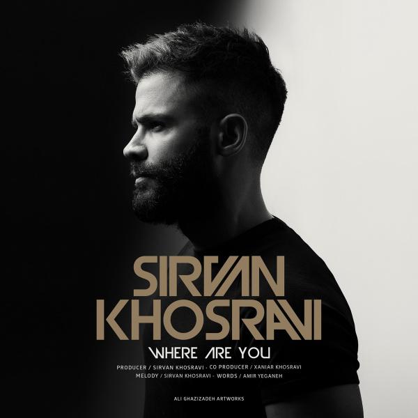 Sirvan Khosravi - 'Kojai To'