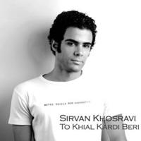 Sirvan Khosravi - 'To Khial Kardi Beri'