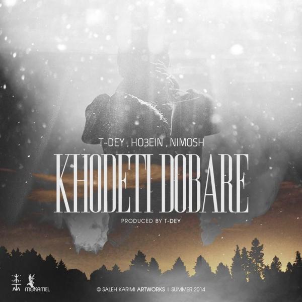 T-Dey - Khodeti Dobare (Ft Ho3ein & Nimosh)