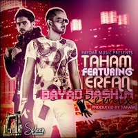 Taham - 'Bayad Bashim Remix (Ft Erfan)'