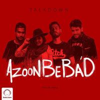Talk Down - 'Azoon Be Bad'