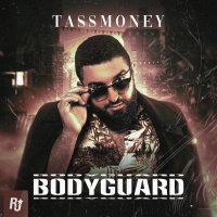 Tassmoney - 'Bodyguard'