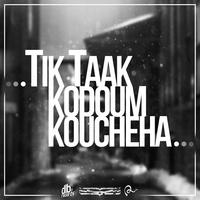 Tik Taak - 'Kodoum Koucheha'