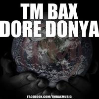 TM Bax - 'Dore Donya'