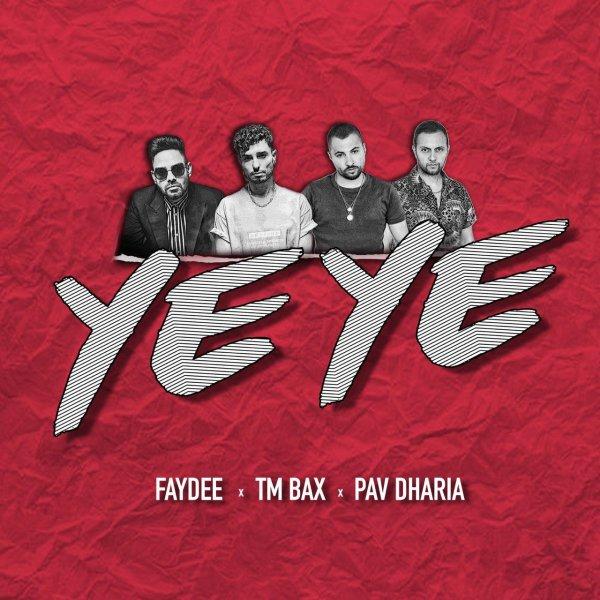 TM Bax, Faydee, & Pav Dharia - 'Ye Ye'