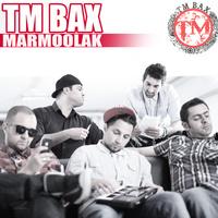TM Bax - 'Marmoolak'