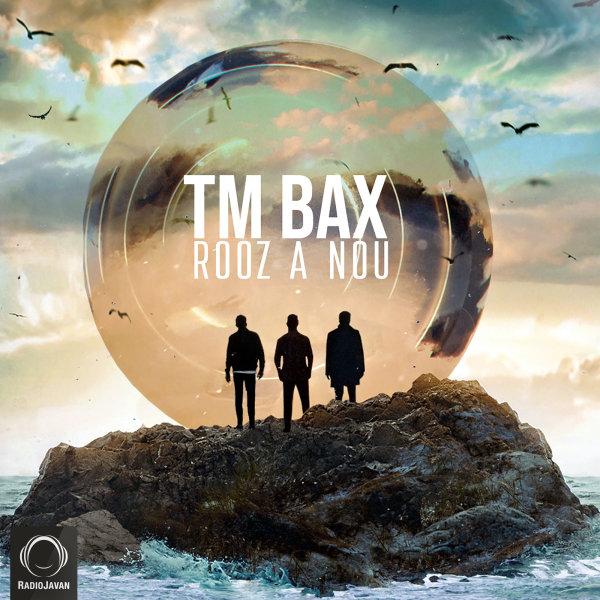 TM Bax - 'Rooz A Nou'