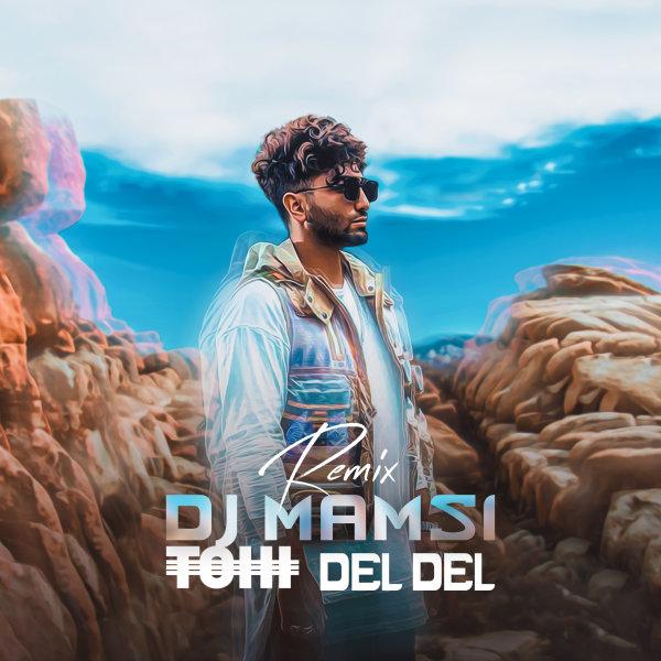 Tohi - Del Del (DJ Mamsi Remix)