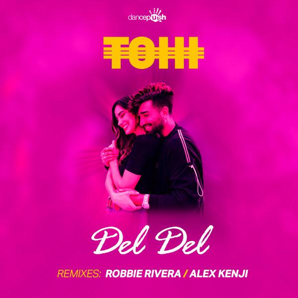 Tohi - Del Del (Robbie Rivera Remix)