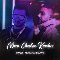 Tumar & Alipasha - 'Maro Cheshm Kardan (Ft Felora)'