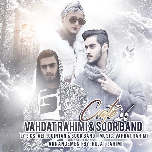 Vahdat Rahimi & Soor Band - Cafe
