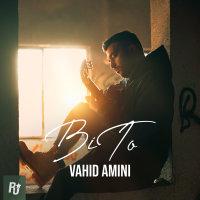 Vahid Amini - 'Bi To'