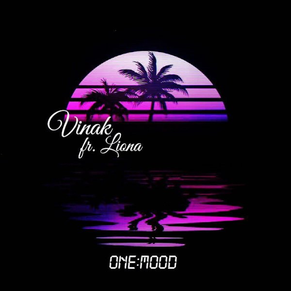 Vinak - 'One Mood (Ft Liona)'