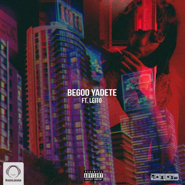 Wantons - 'Begoo Yadete (Ft Behzad Leito)'