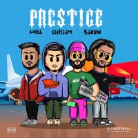 Well & Chit2am - 'Prestige (Ft Barun)'