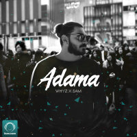 Whyz - 'Adama (Ft Sam)'