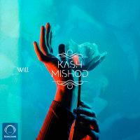 Will - 'Kash Mishod'