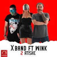 X Band - '2 Atishe (Ft Wink)'