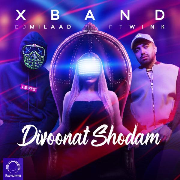 X Band - Divoonat Shodam (Ft Wink) Remix Song | اکس بند, وینک دیوونت شدم ریمیکس