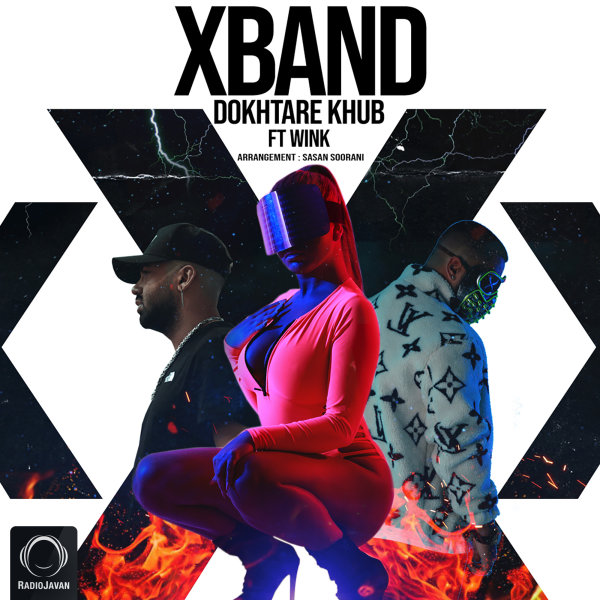 X Band - 'Dokhtare Khub (Ft Wink)'