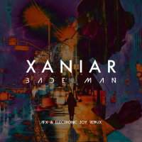 Xaniar - 'Bade Man (AFX & Electronic Joy Remix)'